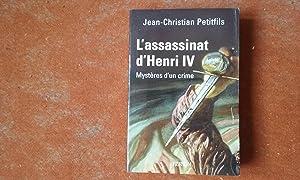 L'assassinat d'Henri IV - Mystère d'un crime: PETITFILS Jean-Christian