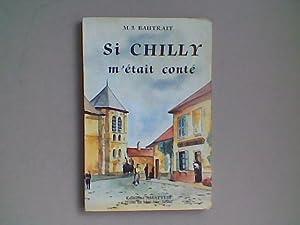 Si Chilly m'était conté. Historique de Chilly-Mazarin: BAUTRAIT M.J.