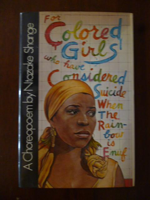 for colored girls who have considered suicide / when the rainbow is ...