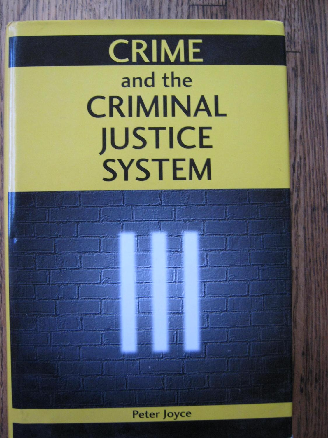 Crime and the Criminal Justice System