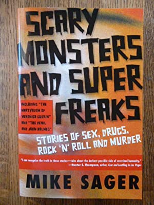 Scary Monsters and Super Freaks: Stories of: Sager, Mike