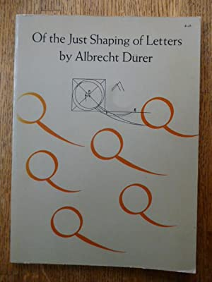 Of the Just Shaping of Letters, from the Applied Geometry of Albrecht Durer, Book III
