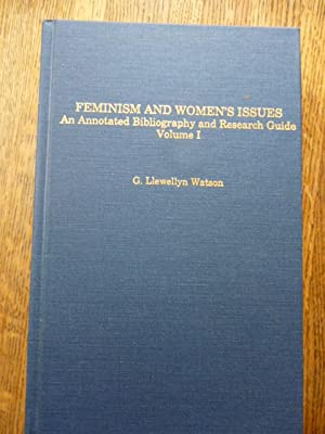 Feminism and Women's Issues: An Annotated Bibliography and Research Guide, Vol. I & Vol. II