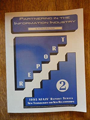 Partnering in the Information Industry (1995 NFAIS Report Series)