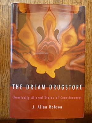 The Dream Drugstore: Chemically Altered States of Consciousness: Hobson, J. Allan