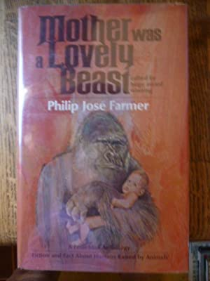 Mother Was a Lovely Beast: A Feral Man Anthology