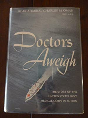 Doctors Aweigh: The Story of the United States Medical Corps in Action