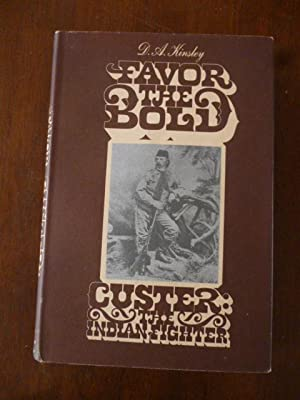 Favor the Bold: Custer: The Indian Fighter