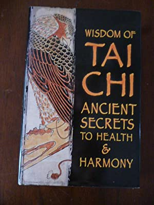 Wisdom of Tai Chi: Ancient Secrets to Health & Harmony