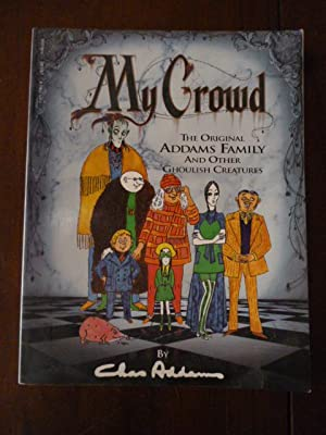 My Crowd: The Original Addams Family and Other Ghoulish Creatures