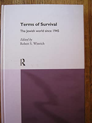 Terms of Survival: The Jewish World since 1945: Wistrich, Robert S.(Ed)