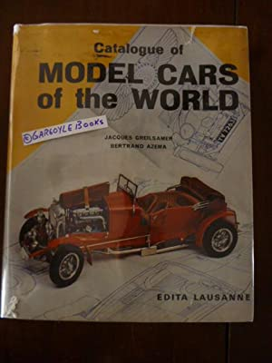 Catalogue of Model Cars of the World: Greilsamer, Jacques; Azema,