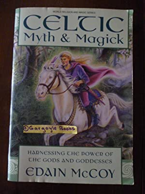 Celtic Myth & Magick: Harnessing the Power of the Gods and Goddesses (Llewellyn's