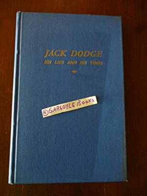 Jack Dodge: His Life and Times: Holcomb, William H.;