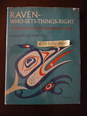 Raven-Who-Sets-Things-Right: Indian Tales of the Northwest Coast: Martin, Fran