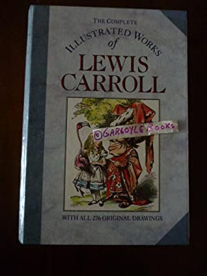 TheComplete Illustrated Works of Lewis Carroll: Carroll, Lewis