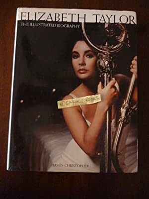 Elizabeth Taylor: The Illustrated Biography