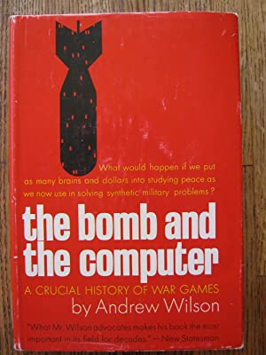 The Bomb and the Computer: A Critical History of War Games