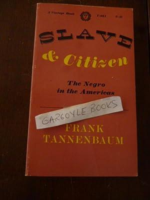 Slave & Citizen: The Negro in the: Tannenbaum, Frank