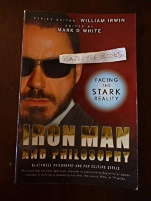 Iron Man and Philosophy: Facing the Stark Reality (Blackwell Philosophy and Pop Culture series)