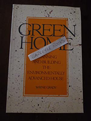 Greenhome: Planning and Building the Environmentally Advanced House