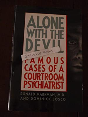 Alone With the Devil: Famous Cases of: Markman, Ronald; Bosco,