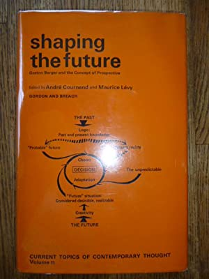 Shaping the Future: Gaston Berger and the Concept of Prospective (Current Topics of Contemporary ...