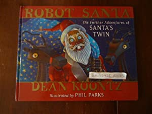 Robot Santa: The Further Adventures of Santa's: Koontz, Dean