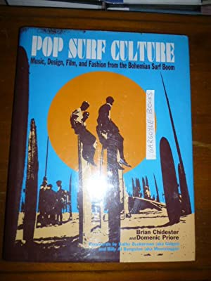 Pop Surf Culture Music Design Film And Fashion From The Bohemian Surf Boom Abebooks