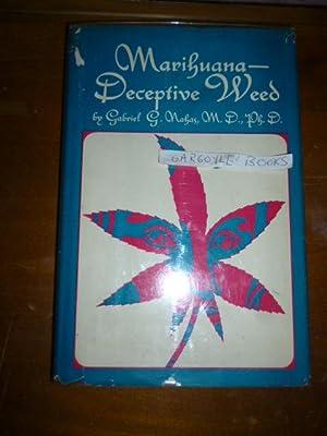 Marihuana - Deceptive Weed: Nahas, Gabriel G.