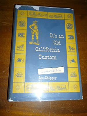 It's An Old California Custom: Shippey, Lee