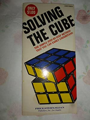 Solving the Cube: The Simple Step-by-Step Method that You Can Easily Understand