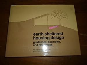 Earth Sheltered Housing Design: Guidelines, Examples and References
