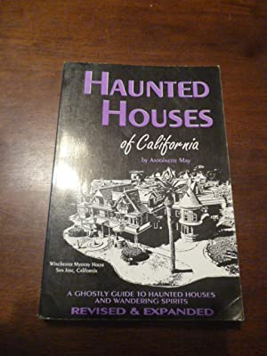Haunted Houses of California: A Ghostly Guide (Revised and Expanded)
