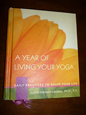 A Year of Living Your Yoga: Daily Practice to Shape Your Life