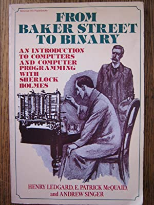 From Baker Street to Binary: An Introduction to Computers and Computer Programming with Sherlock ...