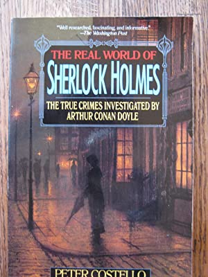 The Real World of Sherlock Holmes: The True Crimes Investigated by Arthur Conan Doyle
