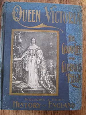Queen Victoria: Her Grand Life and Glorious: Coulter, John (Ed);
