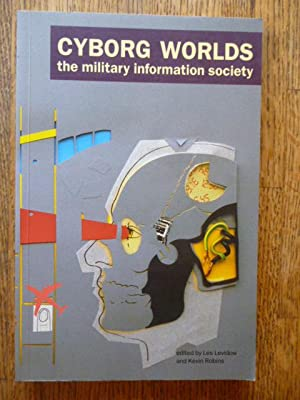 Cyborg Worlds: The Military Information Society