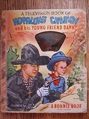 A Television Book of Hopalong Cassidy and His Young Friend Danny