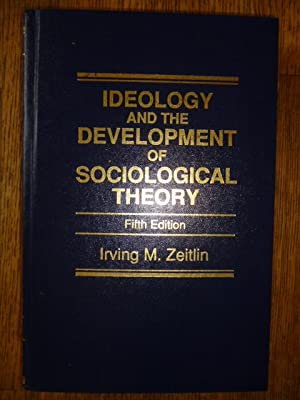 Ideology and the Development of Sociological Theory: Zeitlin, Irving M.