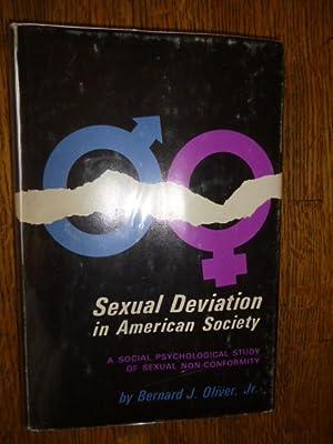 Sexual Deviation in American Society: A Social: Oliver, Bernard J.,