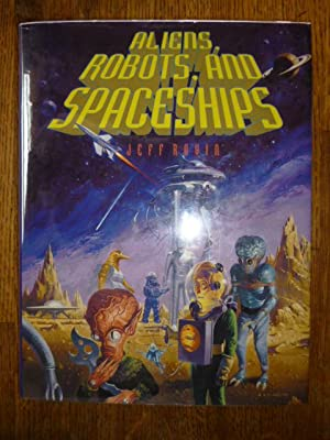 Aliens, Robots, and Spaceships