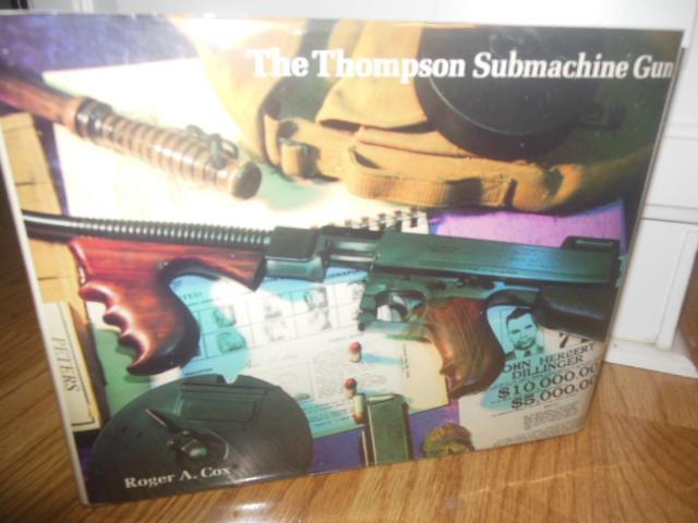 The Thompson Submachine Gun: Cox, Roger A.