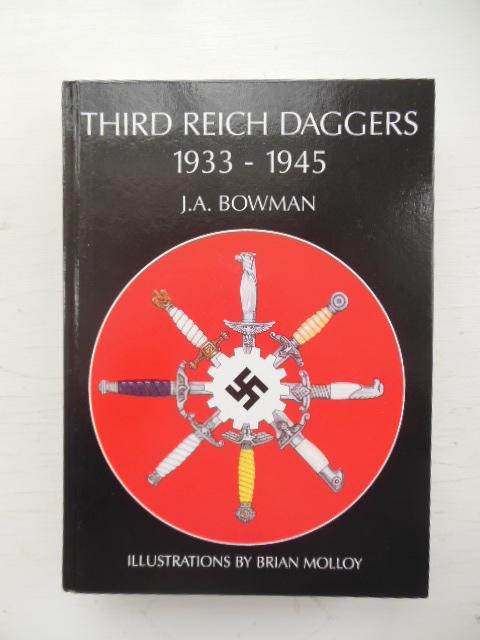 Third Reich Daggers 1933-1945: Bowman, J.A.