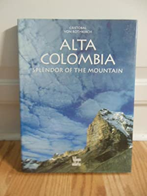 Alta Colombia; Splendor of the Mountain: Von Rothkirch, Cristobal