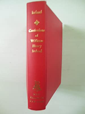 Confessions of William Henry Ireland Containing His Fabrication of the Shakespeare Manuscripts; ...
