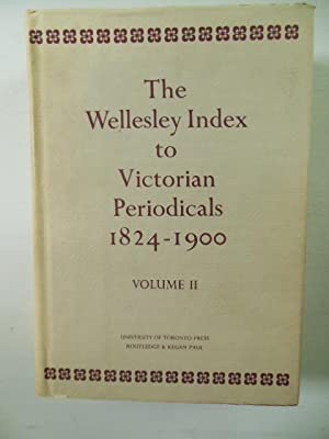 Wellesley Index to Victorian Periodicals, 1824-1900 VOLUME II: Houghton, Walter E.