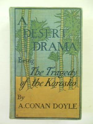A Desert Drama Being the Tragedy of the Karasko: Doyle, A, Conan
