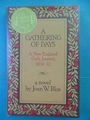 A Gathering of Days : A New England Girl's Journal, 1830-1832: Blos, Joan W.